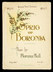 [SHEET MUSIC] A sprig of boronia (a relic) : words by W. Winter ; music by Florence Hull.HULL, Florence (composer); WINTER, W. (lyrics)# 9835