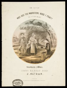 [SHEET MUSIC] Why are you wandering here I pray? : the popular balladNATHAN, Isaac 1792-1864 (composer); KENNEY, James 1780-1849 (lyrics)# 9702