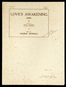 [SHEET MUSIC] Love's awakening / poem by Myra Morris ; music by George Nicholls.MORRIS, Myra; NICHOLLS, George# 8774