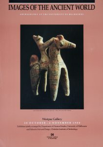 [POSTER]. Images of the ancient world. Archaeology at the University of Melbourne# 14727