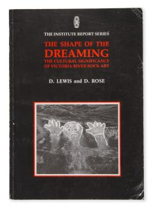 The shape of the dreaming : the cultural significance of Victoria River rock art