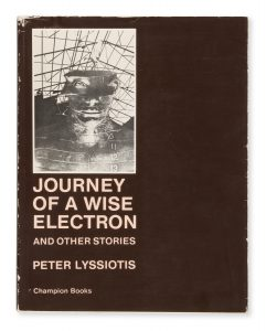 Journey of a wise electron and other stories (inscribed copy)LYSSIOTIS, Peter# 14829
