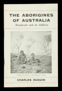 The Aborigines of Australia : broadcasts and an address
