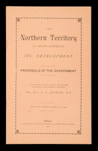 The Northern Territory of South Australia : its development : proposals of the government,JENKINS, John Greeley (1851-1923)# 14755