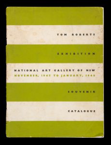 Tom Roberts exhibition National Art Gallery of NSW November 1947 to January 1948. Souvenir catalogue