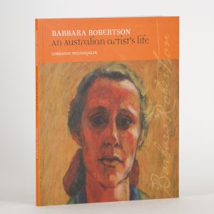 Barbara Robertson : An Australian artist's lifeMcLOUGHLIN, Lorraine# 14548