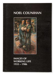 Noel Counihan. Images of working life 1933 – 1986.COUNIHAN, Noel# 14337