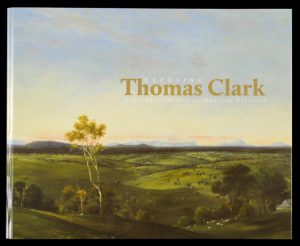 Exposing Thomas Clark : a colonial artist in Western Victoria