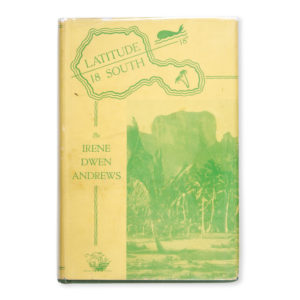 # 15232  ANDREWS, Irene Dwen  Latitude 18 South. A sojourn in Tahiti (signed copy)
