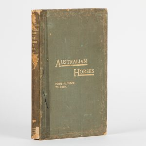 Australian horses from paddock to park : a treatise on the scientific handling, breaking, educating,