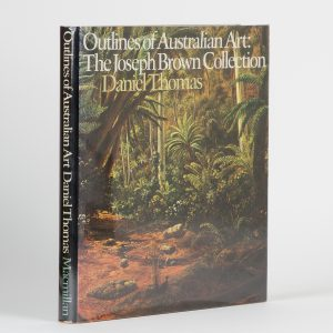 Outlines of Australian Art. The Joseph Brown Collection (signed copy)