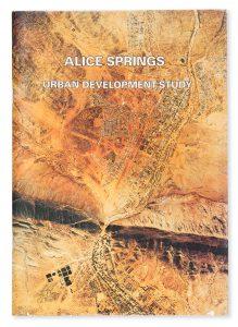 Alice Springs urban development studyAUSTRALIA. CITIES COMMISSION; AGIUS, McNALLY, HOLMWOOD# 14907