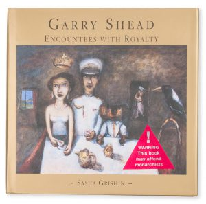 Garry Shead. Encounters with royalty (signed copy with original drawing)