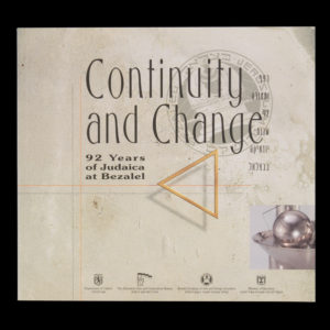 # 15045  [Bezalel Academy of Arts and Design]  Continuity and Change : 92 Years of Judaica at Bezalel  $40.00 AUD