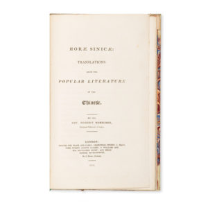 # 15613  MORRISON, Robert (1782-1834)  Horæ sinicæ: Translations from the popular literature of the Chinese