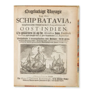 # 15496  PELSAERT, François (c. 1595 - 1630)  Ongeluckige voyagie van het schip Batavia uytgevaren onder't beleydt van den E. Francois Pelsaert, na Oost-Indien, en gebleven is op de Abrollos van Frederick Houtman, …