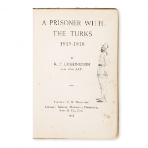 # 15652  LUSHINGTON, Reginald Francis, 1890-1961  A prisoner with the Turks, 1915-1918