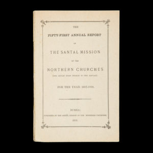 # 15332  The fifty-first annual report of the Santal Mission of the Northern Churches (the Indian home mission to the Santals) for the year 1917 – 1918.
