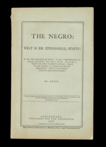 "# 15296  ""ARIEL"" [PAYNE, Buckner H.]  The negro : what is his ethnological status? Is he the progeny of Ham? Is he a descendant of Adam and Eve? Has he a soul? Or is he a beast in God's nomenclature? What is his status as fixed by God in creation? What is his relation to the white race?"