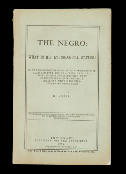 The negro : what is his ethnological status? Is he the progeny of Ham? Is he a descendant of Adam and Eve? Has he a soul? Or is he a beast in God's nomenclature? What is his status as fixed by God in creation? What is his relation to the white race?