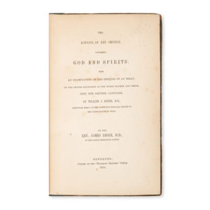 # 15590  LEGGE, James (1815-1897)  The notions of the Chinese concerning God and Spirits: with an examination of the defense of an essay on the proper rendering of the words Elohim and Theos, into the Chinese language, by W.J. Boone …