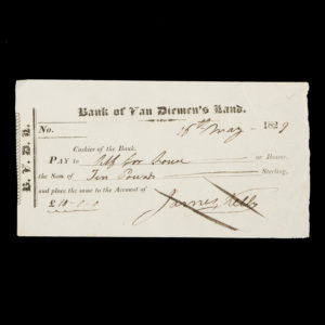 # 15512  BANK OF VAN DIEMEN'S LAND; [KELLY, James, 1791-1859]  Bank of Van Diemen's Land cashier's cheque, Ten Pounds Sterling in favour of James Kelly, 1829