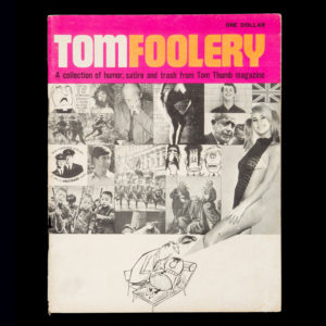 # 15662  Tomfoolery. A collection of humour, satire and trash from Tom Thumb magazine.