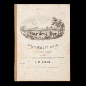 # 15627  MARSH, S[tephen] H[ale] (1805 1888)  [SHEET MUSIC] Dr. Leichhardt's March, for the piano, composed on the successful termination of his Expedition, after having traversed a distance of nearly 3000 miles through a portion of Australia, hitherto untrodden by civilized man, by his friend, S. H. March.