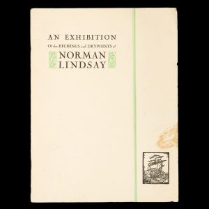 # 15699  Norman Lindsay. An exhibition of his etchings and drypoints 1917 – 1930.