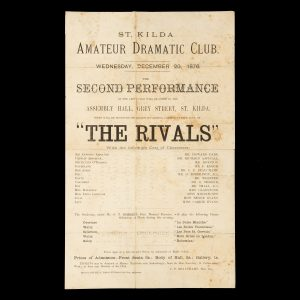 "# 15685  ST. KILDA AMATEUR DRAMATIC CLUB  St. Kilda Amateur Dramatic Club. Wednesday, December 20, 1876. The Second Performance of the above club will be given in the Assembly Hall, Grey Street, St. Kilda, when will be produced Sheridan's successful comedy, in five acts, of ""The Rivals"" …"