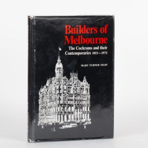 # 15668  SHAW, Mary Turner  Builders of Melbourne: The Cockrams and their contemporaries, 1853-1972