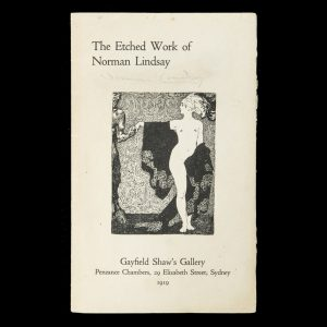 # 15953  LINDSAY, Norman  The Etched Work of Norman Lindsay. (1919) (signed copy)
