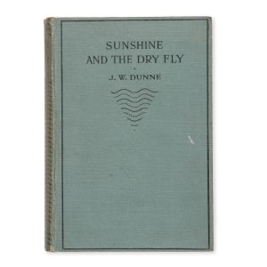 # 15601  DUNNE, J.W.  Sunshine and the dry fly