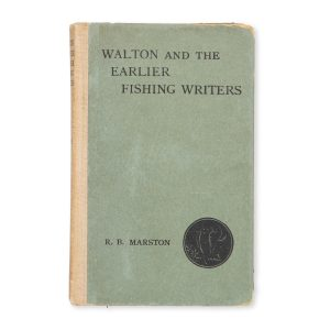 # 15600  MARSTON, R.B.  Walton and the earlier fishing writers