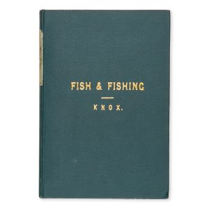 # 15451  Dr. Knox  Fish and fishing in the lone glens of Scotland