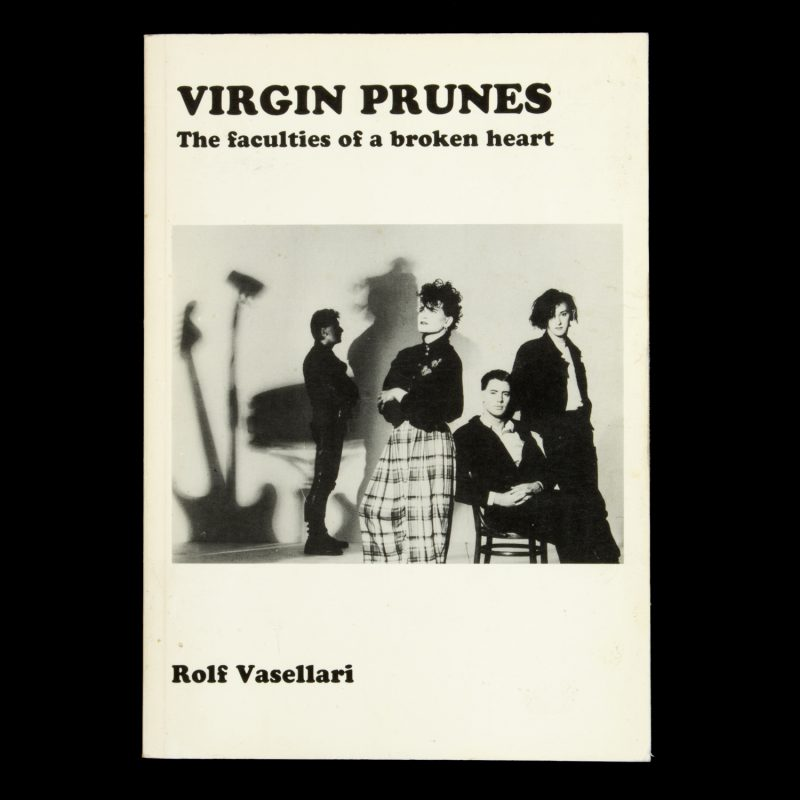 Virgin Prunes : the faculties of a broken heart